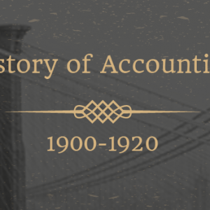 History of Accounting 1900-1920