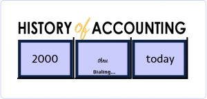 History of Accounting 2000-present