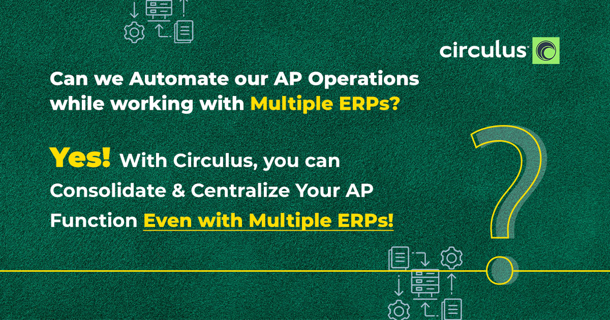 Circulus AP Automation Implementation with Multi-ERP Integration