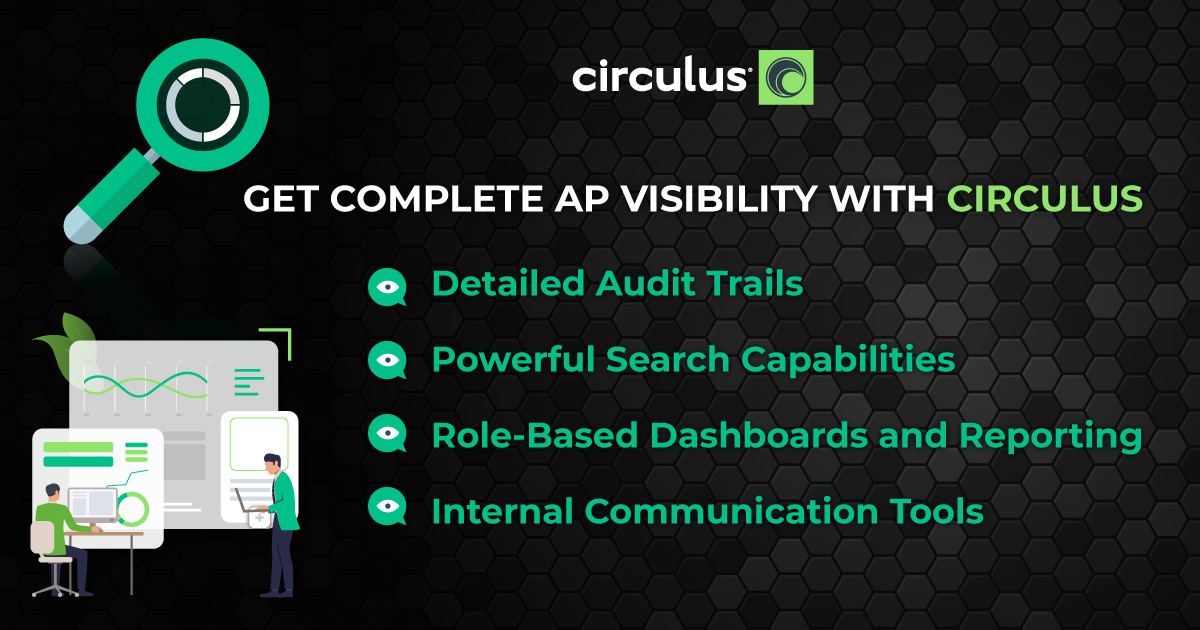 Get a Complete Picture of Your Accounts Payable Process with Circulus!