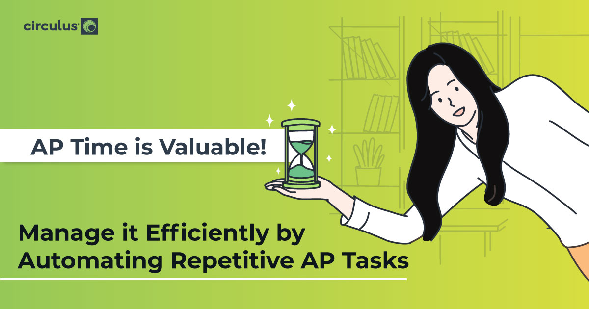 AP Time is Valuable! Save it with Automation