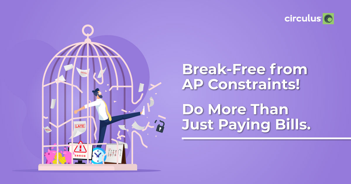 Break-Free From Accounts Payable Constraints with Circulus