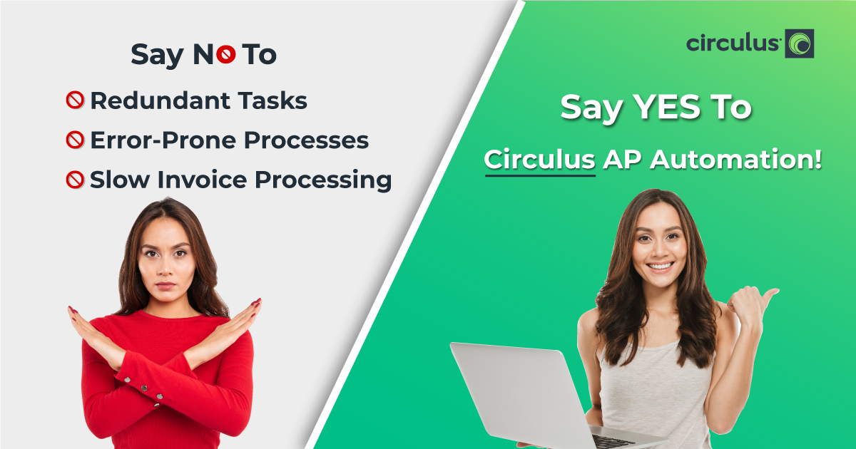 Circulus Says NO to AP Process That Drain Your Team