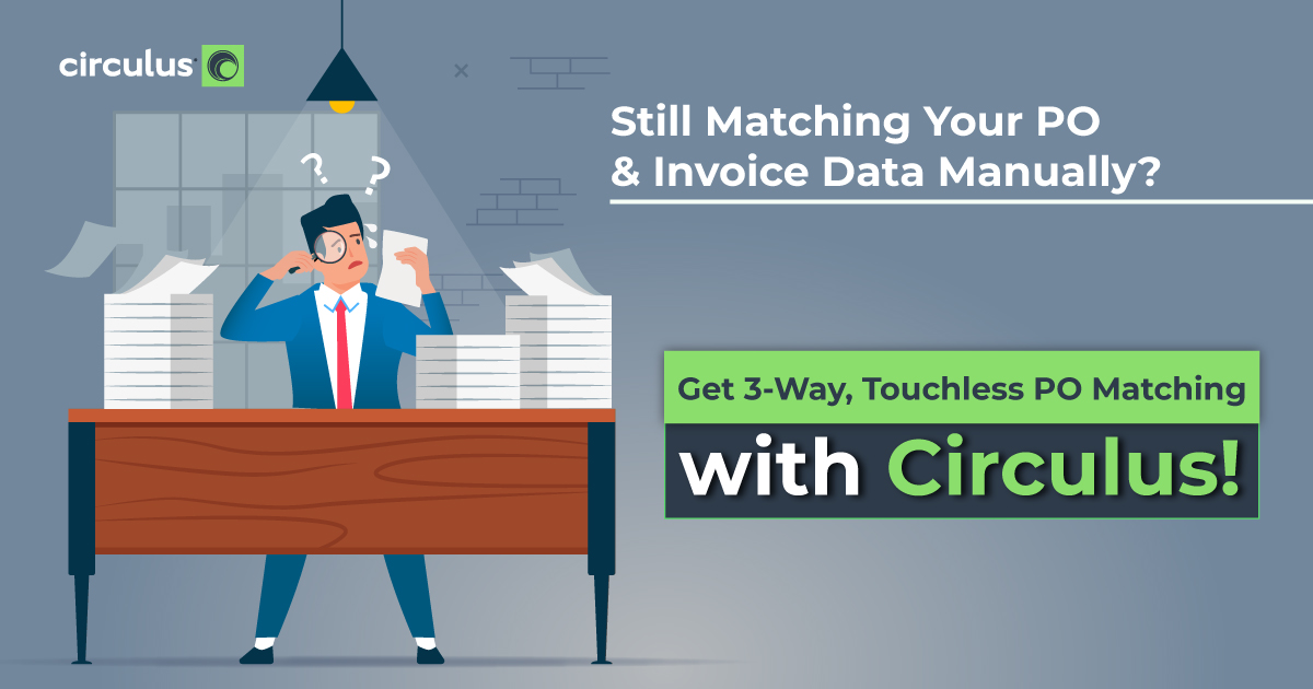 Circulus Touchless PO Match Keeps Your AP Up to Scratch!
