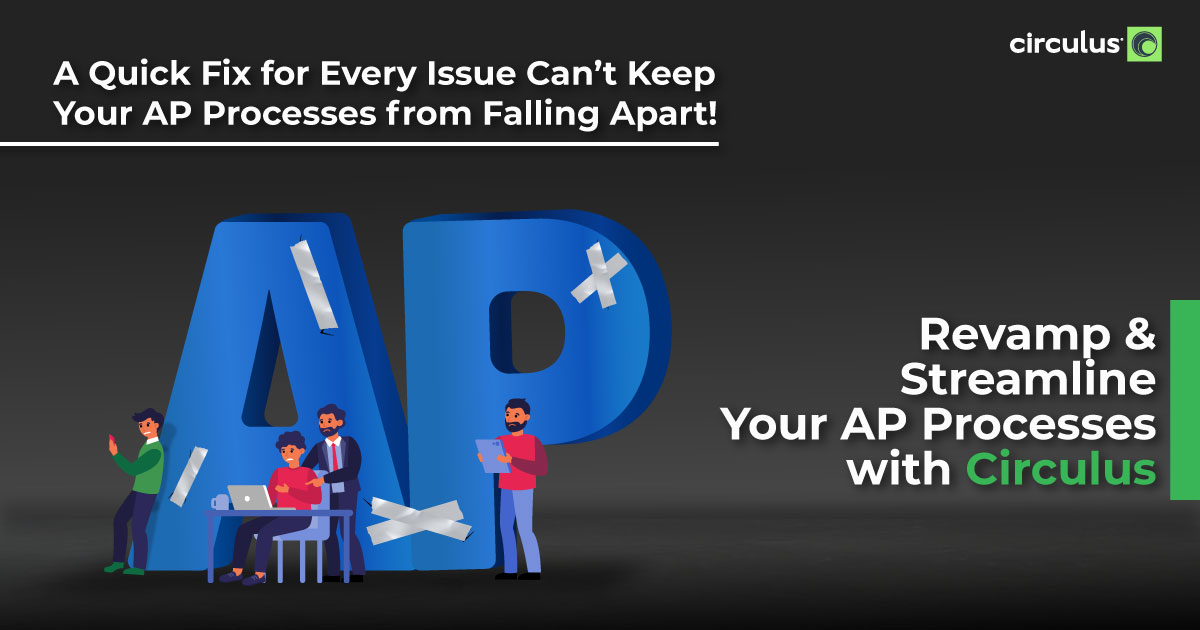 Don't Go for Quick Fixes, Aim for AP Transformation!