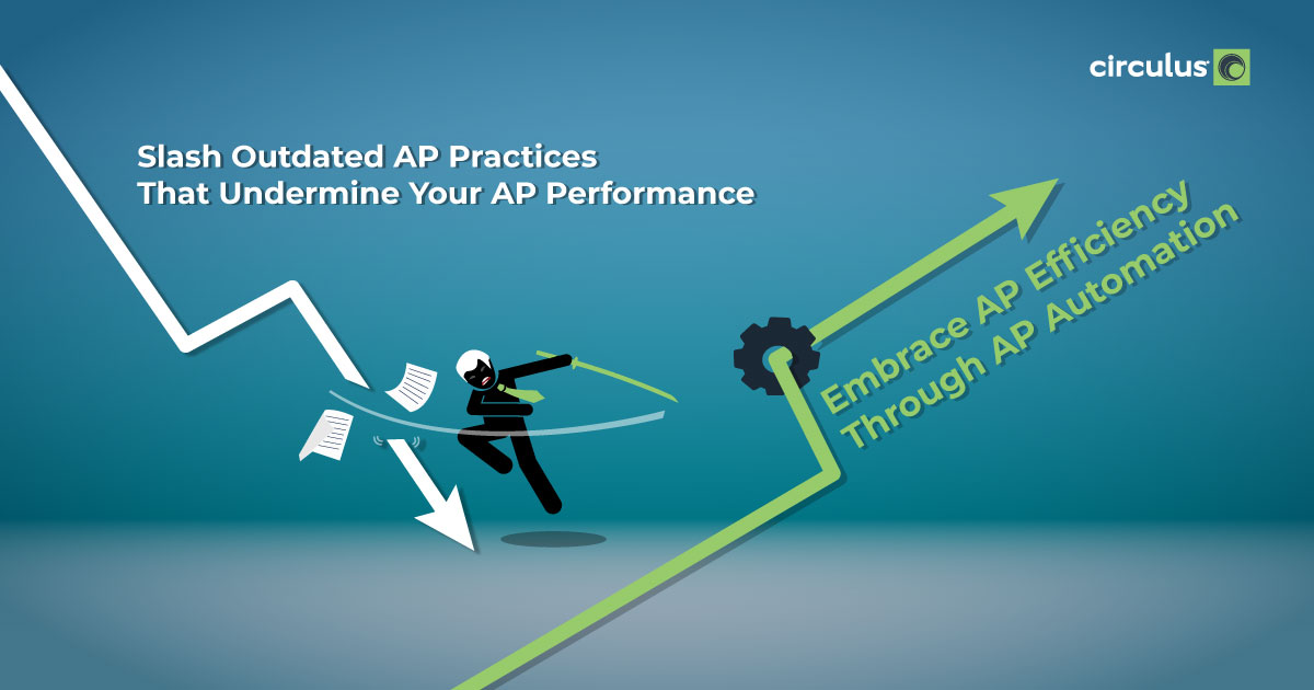 Snip Off Outdated AP Practices