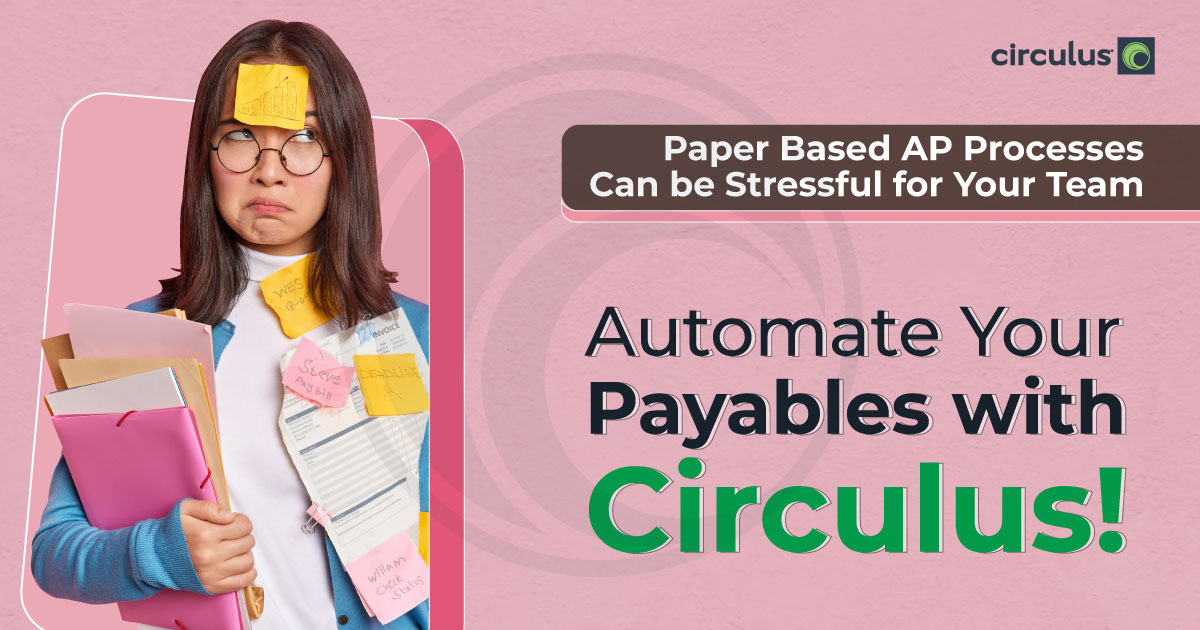 Toss Paper-Based Processes, Manage AP Like a Boss with Circulus!